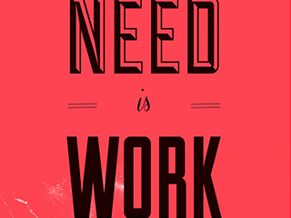All you need is work